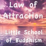 Law Of Attraction - Little School of Buddhism