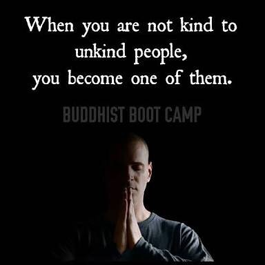 When You Are Not Kind To Unkind People, You Become One Of Them